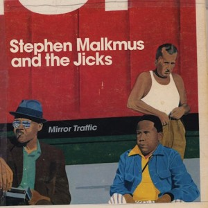 "Stephen Malkmus and the Jicks - ""Mirror Traffic"""