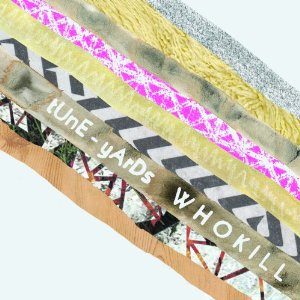 "tUnE-yArDs - ""w h o k i l l"""