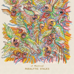 "of Montreal - ""Paralytic Stalks"""