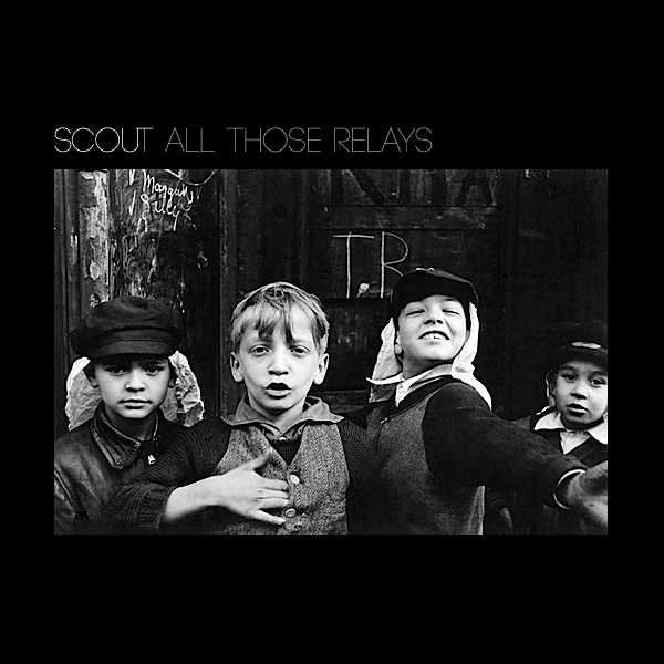 "Scout - ""All Those Relays"""