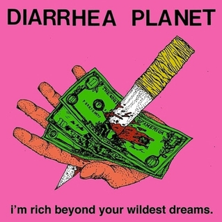 "Diarrhea Planet - ""i'm rich beyond your wildest dreams."""