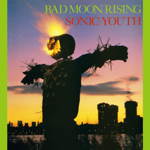 "Sonic Youth - ""Bad Moon Rising"""