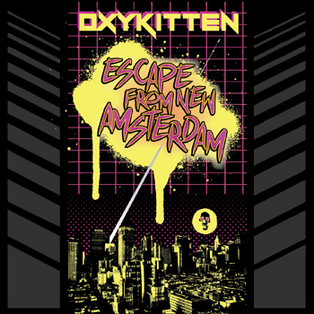 "Oxykitten - ""Escape from New Amsterdam"""