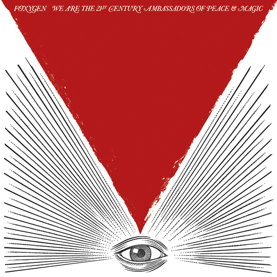 "Foxygen - ""We Are the 21st Century Ambassadors of Peace & Magic"""